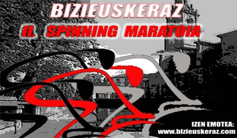 Bizieuskeraz  spinning  maratoia