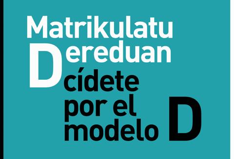 Matrikulatu  D  ereduan  //  Dcídete  por  el  modelo  D